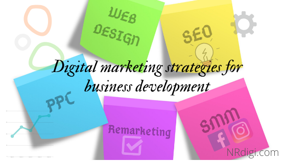 Digital marketing strategies for business development